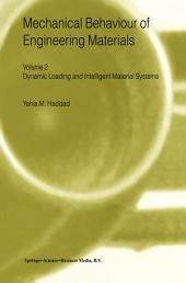 Mechanical Behaviour of Engineering Materials: Volume 2: Dynamic Loading and Intelligent Material Systems
