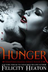 Hunger: Vampires Realm Romance Series Book 8