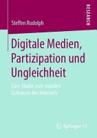 Digitale Medien  Partizipation und Ungleichheit PDF