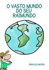 O Vasto Mundo De Seu Raimundo