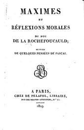 Maximes et réflexions morales ... Suivies de quelques Pensées de Pascal