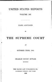 United States Reports: Cases Adjudged in the Supreme Court, Volume 201
