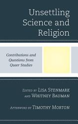 Unsettling Science And Religion Book PDF