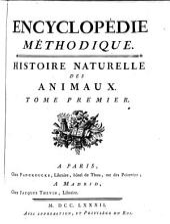 Encyclopédie méthodique: Histoire naturelle des animaux : tome premier, Volume1