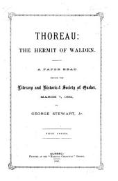 Thoreau, the Hermit of Walden: A Paper Read Before the Literary and Historical Society of Quebec, March 7, 1882