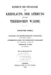 Handbuch der Physiologie: Bd. Physiologie des Kreislaufs, der Athmung und der thierischen Wärme