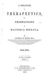 A Treatise on Therapeutics, and Pharmacology Or Materia Medica: Volume 1