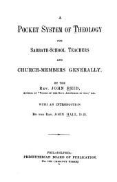 A Pocket-system of Theology: For Sabbath-school Teachers and Church-members Generally