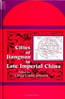 Cities of Jiangnan in Late Imperial China PDF