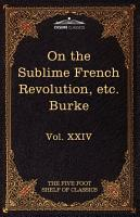 On Taste on the Sublime and Beautiful  Reflections on the Revolution  A Letter to a Noble Lord PDF