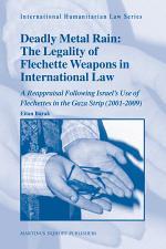 Deadly Metal Rain: The Legality of Flechette Weapons in International Law