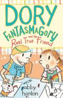 Dory Fantasmagory and the Real True Friend PDF