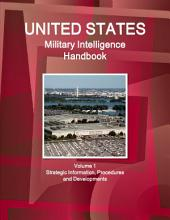US Military Intelligence Handbook Volume 1 Strategic Information  Procedures and Developments PDF