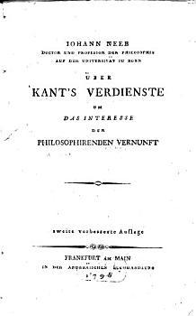 Ueber Kants Verdienste um das Interesse der philosophirenden Vernunft PDF