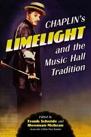 Chaplin  s   Limelight   and the Music Hall Tradition PDF