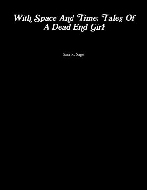 With Space And Time  Tales Of A Dead End Girl