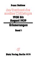 Erinnerungen  Am Vorabend des zweiten Weltkrieges  1938 bis August 1939 PDF