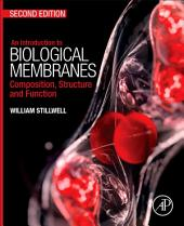 An Introduction to Biological Membranes: Composition, Structure and Function, Edition 2