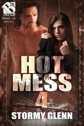 Hot Mess 4