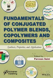 Fundamentals of Conjugated Polymer Blends  Copolymers and Composites PDF