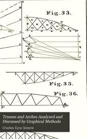 Trusses and Arches Analyzed and Discussed by Graphical Methods: Part 2