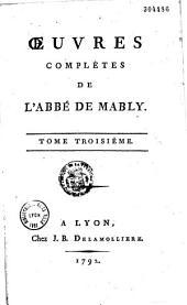 Oeuvres complètes de l'Abbé Mably précédés de son Eloge historique, par l'Abbé Brizard
