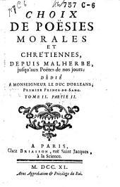 Choix de poésies morales et chrétiennes, depuis Malherbe jusqu' aux poëtes de nos jours: Volume2