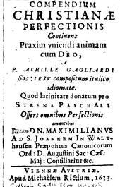 Compendium christianae perfectionis ...: offert Maximilianus ad S. Joannem in Walthausen praepositus canonicorum Ord. S. Augustini