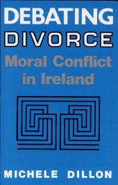 Debating Divorce: Moral Conflict in Ireland