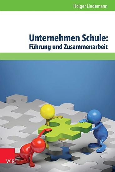 Unternehmen Schule  F  hrung und Zusammenarbeit PDF