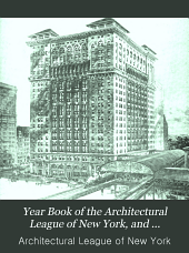Year Book of the Architectural League of New York, and Catalogue of the ... Annual Exhibition: Volume 14