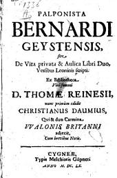 Palponista Bernardi Geystensis, sive De Vita privata & Aulica Libri Duo: Versibus Leoninis scripti ; cum brevibus Notis