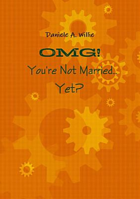 OMG  You re Not Married    Yet  PDF