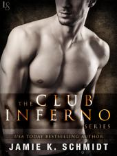 The Club Inferno Series 3-Book Bundle: Heat, Longing, Fever