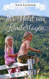 Ihr Held aus Kindertagen: ... und zwei weitere spannende Romane