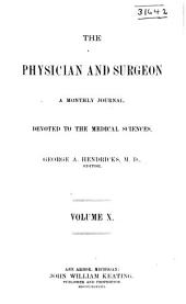 Physician and Surgeon: A Professional Medical Journal, Volume 10