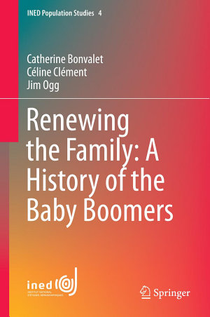 Renewing the Family  A History of the Baby Boomers