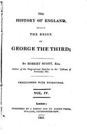 The History of England, During the Reign of George the Third: Volume 4
