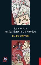 La ciencia en la historia de México de Eli de Gortari