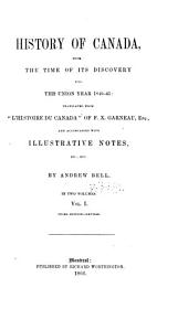 History of Canada, from the Time of Its Discovery Till the Union Year 1840-41: Volume 1
