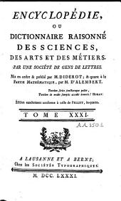 Encyclopédie ou dictionnaire raisonné des sciences des arts et des métiers: Volume31,Partie1