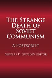 The Strange Death of Soviet Communism: A Postscript