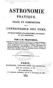 Astronomie pratique: usage et composition de la connaissance des temps : ouvrage destiné aux astronomes, aux marins et aux ingénieurs