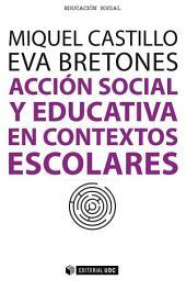 Acción social y educativa en contextos escolares