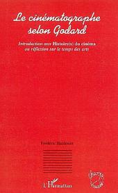 Le cinématographe selon Godard: Introduction aux Histoire(s) du cinéma ou réflexion sur le temps des arts