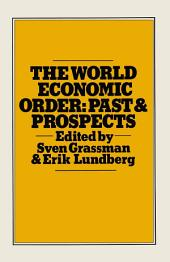 The World Economic Order: Past and Prospects