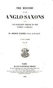 The History of the Anglo-Saxons from the Earliest Period to the Norman Conquest: Volume 3