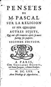 Pensées de M. Pascal sur la religion et sur quelques autres sujets