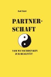 Partnerschaft: Vom Wunschdenken Zur Realität