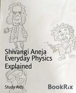 Everyday Physics Explained